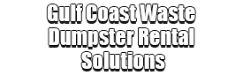 Gulf Coast Waste Dumpster Rental Solutions Logo-We Offer Residential and Commercial Dumpster Removal Services, Portable Toilet Services, Dumpster Rentals, Bulk Trash, Demolition Removal, Junk Hauling, Rubbish Removal, Waste Containers, Debris Removal, 20 & 30 Yard Container Rentals, and much more!